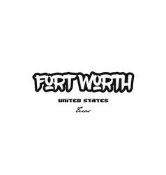 united states fort worth texas city graffitti vector image