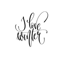 i love winter - hand lettering inscription text to vector image