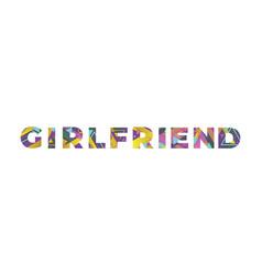 Girlfriend concept retro colorful word art vector
