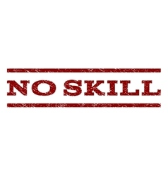 No Skill Watermark Stamp vector