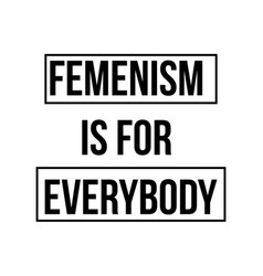 feminism is for everybody - modern calligraphic vector image