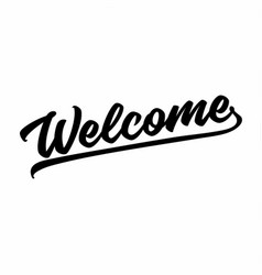 welcome hand drawn lettering handwritten design vector image