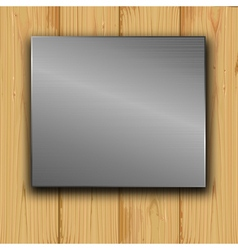 metal on a wood vector image vector image