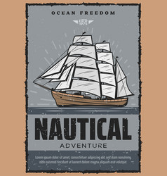 Nautical adventure retro poster with wooden ship vector
