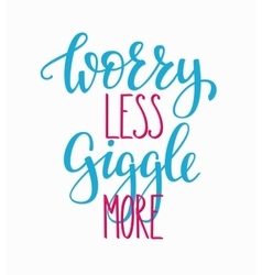 Worry less Giggle more quote typography vector