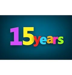 Fifteen years paper sign vector image