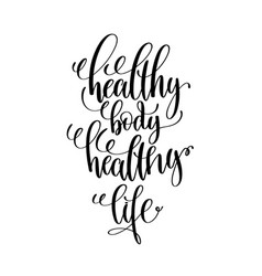 Healthy body healthy life black and white hand vector