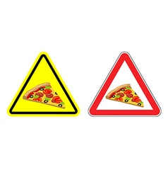 Warning attention sign pizza Dangers yellow sign vector