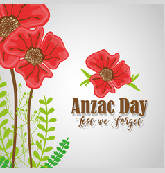 Anzac day with flowers to remembrance war vector