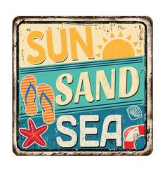 sun sand sea vintage rusty metal sign vector image