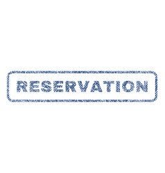 Reservation textile stamp vector