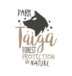 Taiga forest protection of nature promo sign hand vector