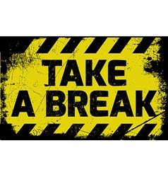 Take a break sign vector