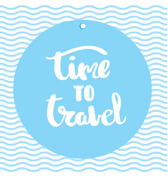 poster time to travel inspirational typography vector image