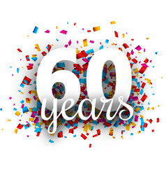 Sixty years anniversary with colorful confetti vector