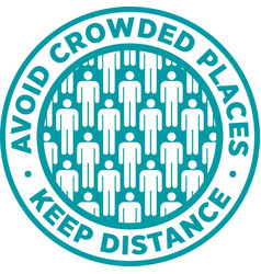 Avoid crowded places keep social distance sticker vector