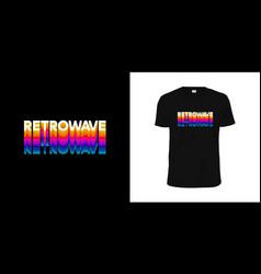 retrowave stylish t-shirt and apparel retro vector image