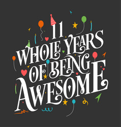 11 years birthday and anniversary celebration typo vector