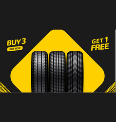 car tire sale banner buy 3 get 1 free tyre vector image