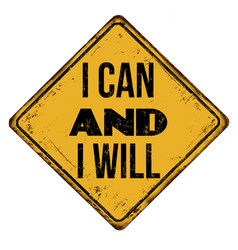 I can and i will vintage rusty metal sign vector