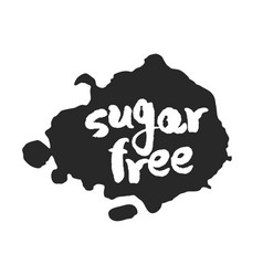 calligraphy sugar free label on a black inkblot vector image