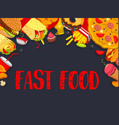 fast food fastfood snacks meals poster vector image