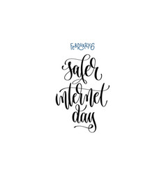 February 6 - safer internet day - hand lettering vector