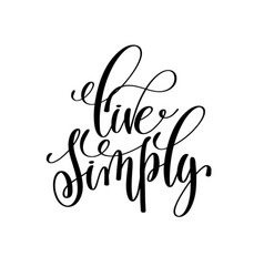 Live simply black and white hand written lettering vector