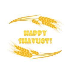 jewish holiday of shavuot greeting inscription vector image