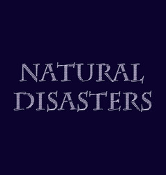 Natural disaster text vector