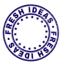 Scratched textured fresh ideas round stamp seal vector