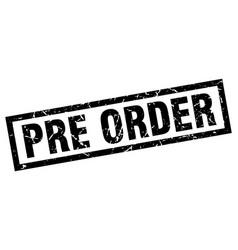 Square grunge black pre order stamp vector