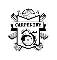 Carpentry label with wood logs and saw emblem vector