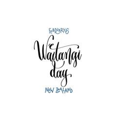 february 6 - waitangi day - new zealand hand vector image