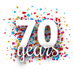 Seventy years anniversary with colorful confetti vector