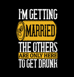 i am getting married others are only here to vector image