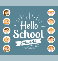 Hello school best friends students boys and girls vector