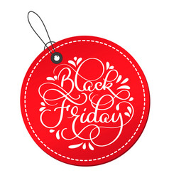 black friday calligraphy text on red round tag vector image