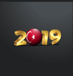 2019 golden typography with turkey flag happy new vector