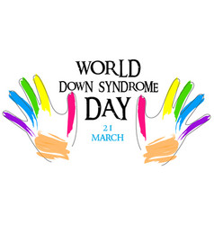 Down syndrome concept painted hands with colored vector