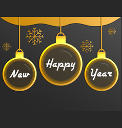 happy new year christmas balls and snowflakes on vector image