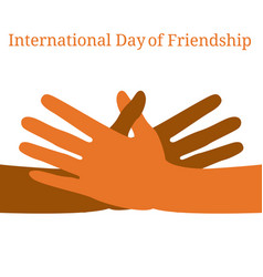 International day of friendship 30 july hands of vector