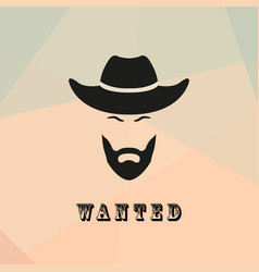 Wanted cowboy with a beard and mustache vector