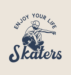 logo design enjoy your life skaters with man vector image