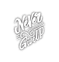 never give up - hand drawn lettering dotwork vector image