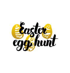 easter egg hunt handwritten lettering vector image vector image