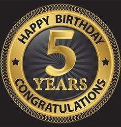 5 years happy birthday congratulations gold label vector image