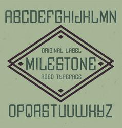 vintage label font named milestone vector image