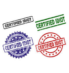 Grunge textured certified idiot seal stamps vector