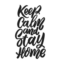 keep calm and stay home lettering phrase on white vector image